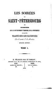 Les soirées de Saint-Pétersbourg: ou, Entretiens sur le gouvernement temporel de la Providence, suivies d'un traité sur les sacrifices