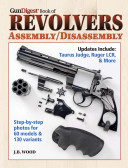 The Gun Digest Book of Revolvers Assembly Disassembly PDF