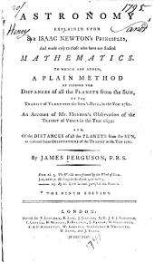 Astronomy explained upon Isaac Newton's principles: and made easy to those who have not studied mathematics