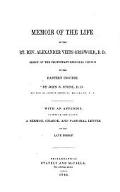 Memoir of the Life of the Rt. Rev. Alexander Viets Griswold, D.D.: Bishop of the Protestant Episcopal Church in the Eastern Diocese