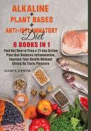 Alkaline   Plant Based   Anti Inflammatory Diet
