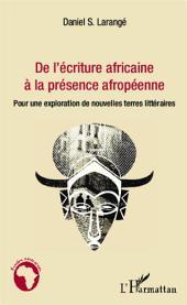 De l'écriture africaine à la présence afropéenne: Pour une exploration de nouvelles terres littéraires