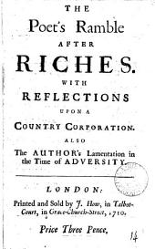 The poet's ramble after riches, with Reflections upon a country corporation [&c.] by the author of The trip to Jamaica: Volume 14, Part 1