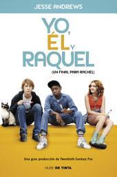 Yo, él y Raquel: (Un final para Rachel)