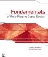 Fundamentals of Role-Playing Game Design