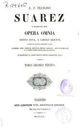 R.P. Francisci Suarez e Societate Iesu Opera omnia: Volume 13