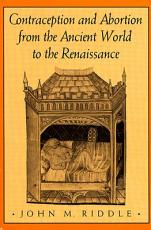 Contraception and Abortion from the Ancient World to the Renaissance PDF