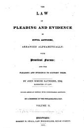 The law of pleading and evidence in civil actions: arranged alphabetically: with practical forms: and the pleading and evidence to support them, Volume 2