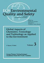 Environmental Quality and Safety: Global Aspects of Chemistry, Toxicology and Technology as Applied to the Environment