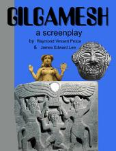 Gilgamesh: A Screenplay