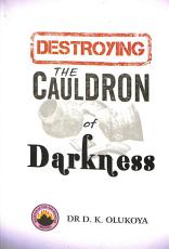 Destroying the Cauldron of Darkness