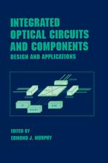 Integrated Optical Circuits and Components PDF
