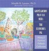 Konpè Kochon Pran Nan Mera/ The Suspicious Pig: Mancy's Haitian Folktale Collection