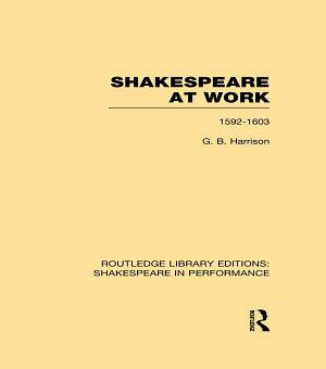 Shakespeare at Work  1592 1603 PDF