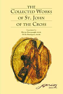The Collected Works of St  John of the Cross Book