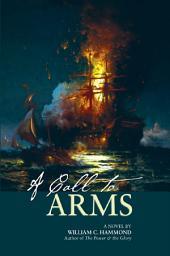 A Call to Arms: A Novel