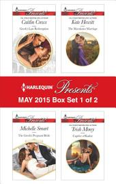 Harlequin Presents May 2015 - Box Set 1 of 2: The Greek's Pregnant Bride\Greek's Last Redemption\The Marakaios Marriage\Captive of Kadar