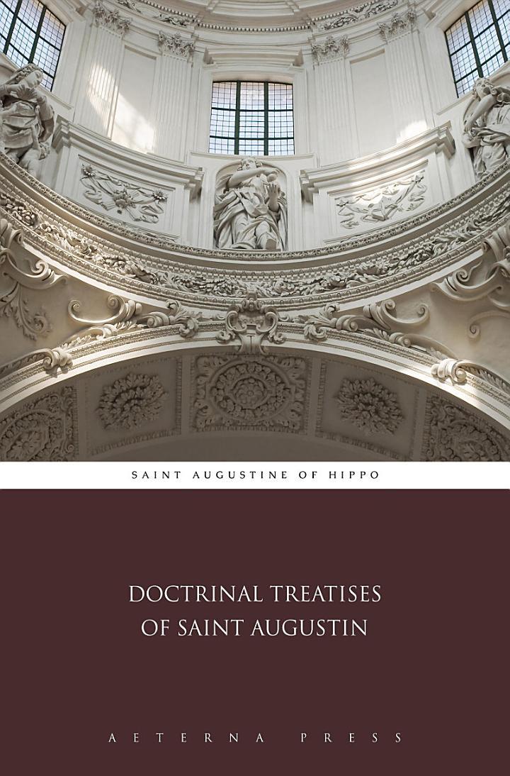 Doctrinal Treatises of Saint Augustin