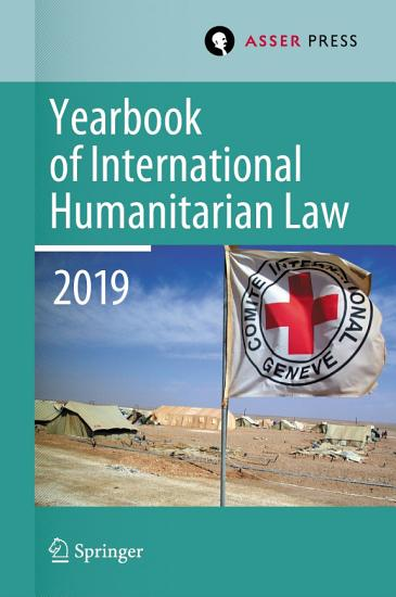 Yearbook of International Humanitarian Law  Volume 22  2019  PDF