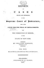 Reports of Cases Argued and Determined in the Supreme Court of Judicature: And in the Court for the Trial of Impeachments and the Correction of Errors in the State of New York, Volume 13