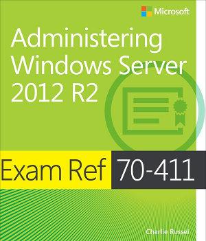 Exam Ref 70 411 Administering Windows Server 2012 R2  MCSA