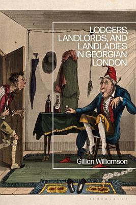 Lodgers  Landlords  and Landladies in Georgian London