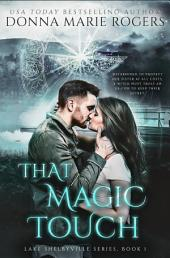 That Magic Touch: Once their Secrets are Revealed can Love Heal All?