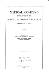 Medical Compend for Commanding Officers of Naval Vessels to Which No Member of the Medical Dept. of the United States Navy is Attached