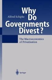 Why Do Governments Divest?: The Macroeconomics of Privatization