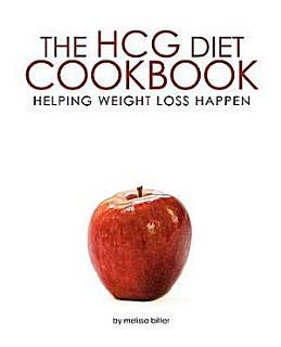 The HCG Diet Cookbook Book