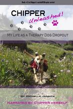 Chipper Unleashed  My Life As a Therapy Dog Dropout PDF