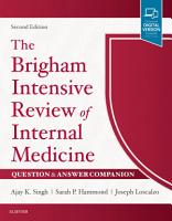 The Brigham Intensive Review of Internal Medicine Question   Answer Companion E Book PDF