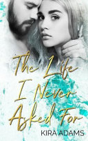 Download The Life I Never Asked for Book