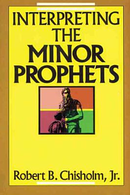 Interpreting the Minor Prophets