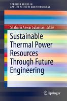 Sustainable Thermal Power Resources Through Future Engineering PDF