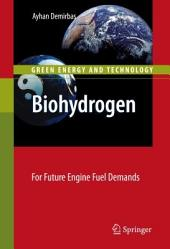 Biohydrogen: For Future Engine Fuel Demands