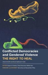 Conflicted Democracies and Gendered Violence: Internal Conflict and Social Upheaval in India