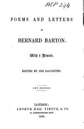 Poems and Letters by Bernard Barton: With a Memoir
