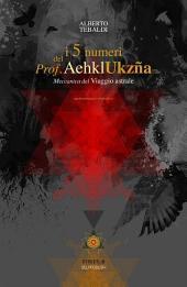 i 5 numeri del Prof. Aehkl Ukzña