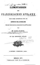 Elementarbuch der französischen sprache: nach einer stufenfolge für die einübung der aussprache und mit bezeichnung derselben für die vokabeln