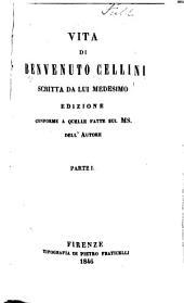 Vita di Benvenuto Cellini: Volume 1