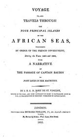 Voyage To, and Travels Through the Four Principal Islands of the African Seas: Performed by Order of the French Government, During the Years 1801 and 1802 ...