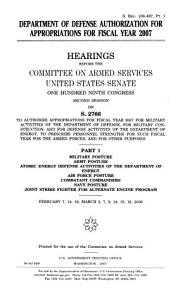 Department of Defense Authorization for Appropriations for Fiscal Year 2007  S  Hrg  109 827  Part 1  February 7  14  16  March 2  7  9  14  15  16  2006  109 2 Hearings    PDF
