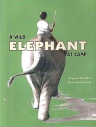 A Wild Elephant At Camp Book PDF