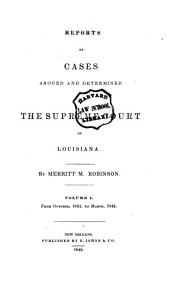 Reports of Cases Argued and Determined in the Supreme Court of Louisiana: Volume 1