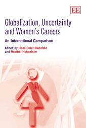 Globalization, Uncertainty and Women's Careers: An International Comparison