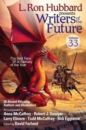 L. Ron Hubbard Presents Writers of the Future Volume 33: Science Fiction and Fantasy Anthology 2017 and Advice to Writers