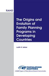 The Origins and Evolution of Family Planning Programs in Developing Countries