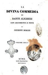 La Divina Commedia di Dante Alighieri volume unico con argomenti e note di Giuseppe Borghi