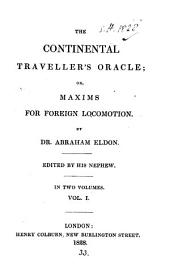 The continental traveller's oracle; or, Maxims for foreign locomotion. By Abraham Eldon. Ed. by his nephew